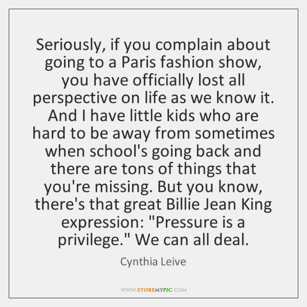 Seriously, if you complain about going to a Paris fashion show, you ...