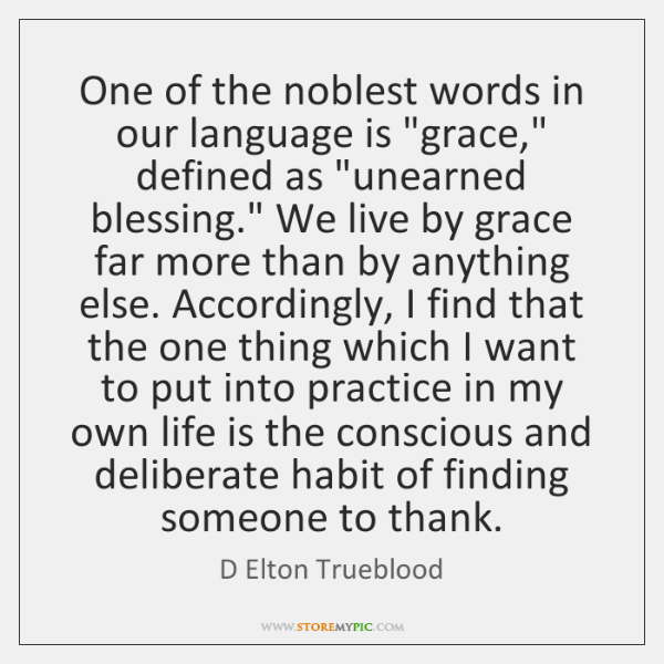 """One of the noblest words in our language is """"grace,"""" defined as """"..."""