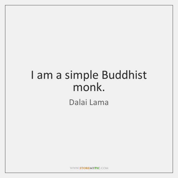 I am a simple Buddhist monk.