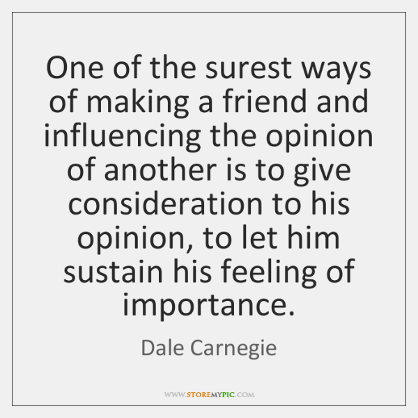 One of the surest ways of making a friend and influencing the ...