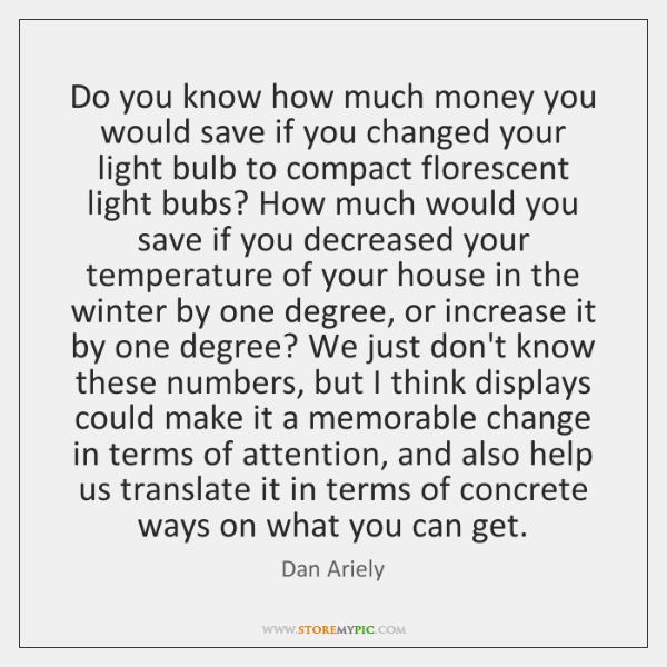 Do you know how much money you would save if you changed ...