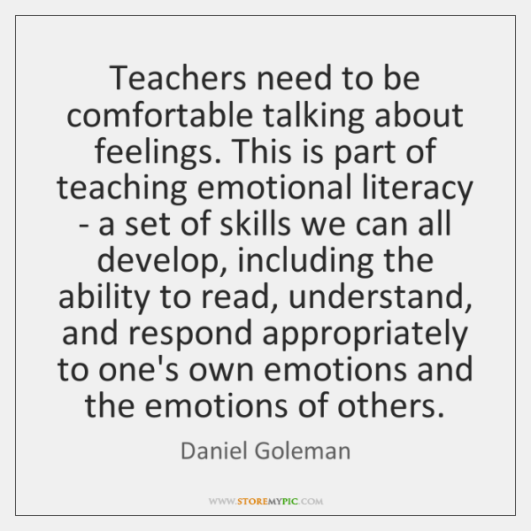 Teachers need to be comfortable talking about feelings. This is part of ...