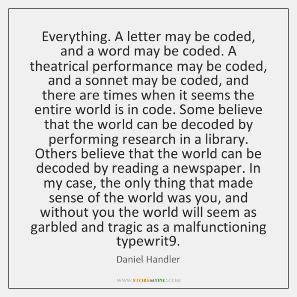 Everything. A letter may be coded, and a word may be coded. ...