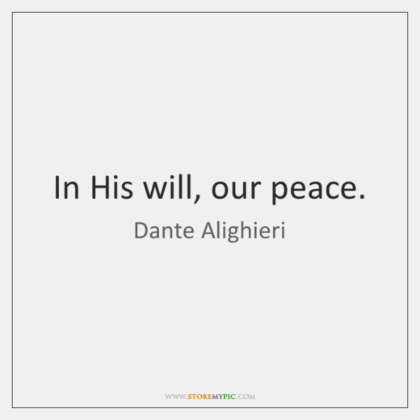 In His will, our peace.