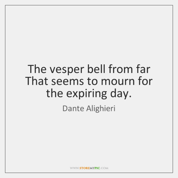 The vesper bell from far That seems to mourn for the expiring ...