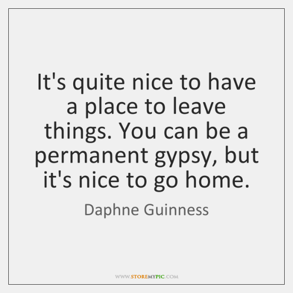 It's quite nice to have a place to leave things. You can ...