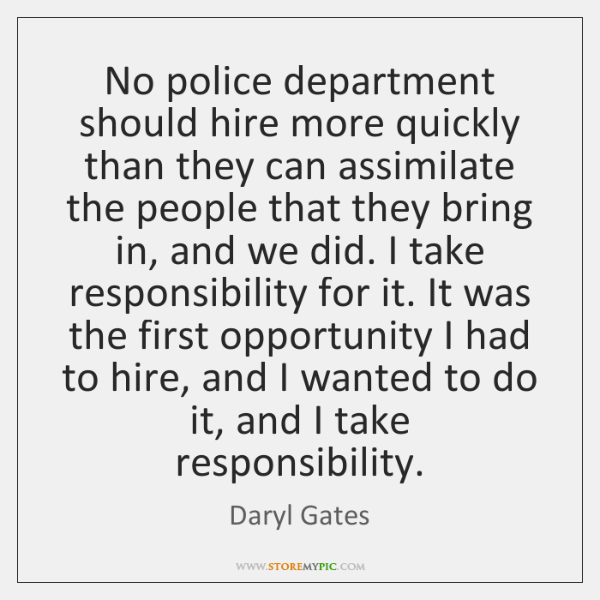 No police department should hire more quickly than they can assimilate the ...