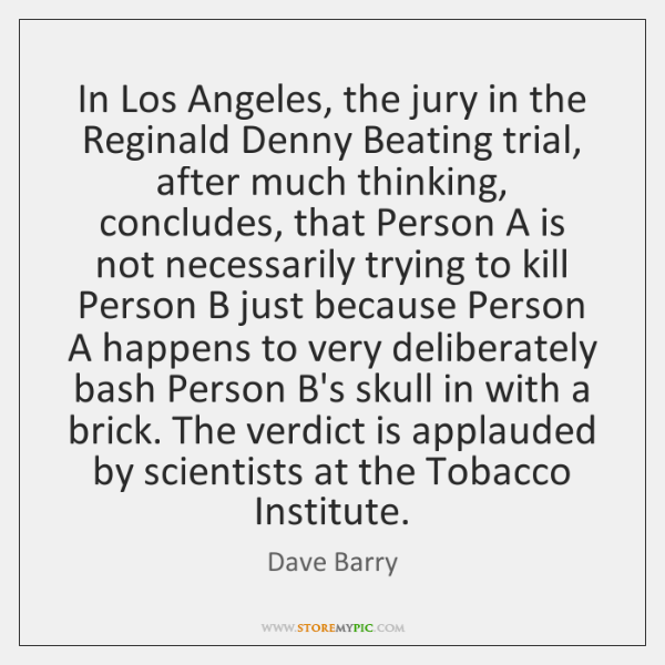 In Los Angeles, the jury in the Reginald Denny Beating trial, after ...