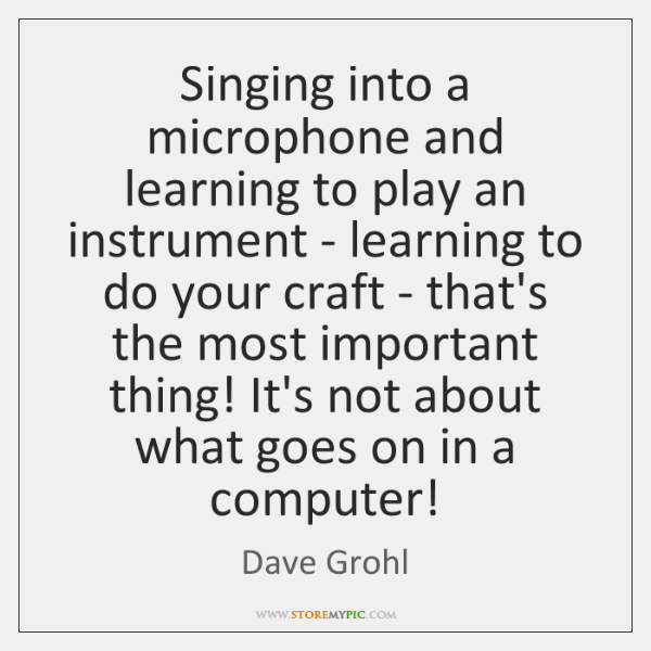 Singing into a microphone and learning to play an instrument - learning ...