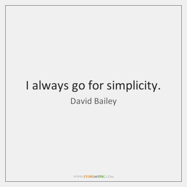 I always go for simplicity.