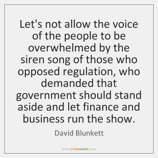 Let's not allow the voice of the people to be overwhelmed by ...