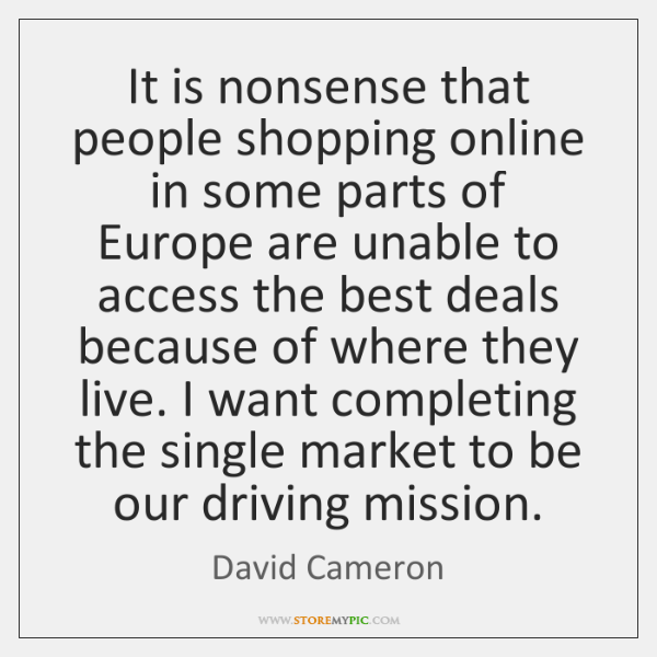 It is nonsense that people shopping online in some parts of Europe ...