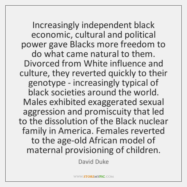 Increasingly independent black economic, cultural and political power gave Blacks more freedom ...