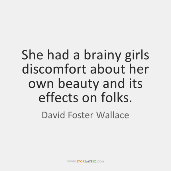 She had a brainy girls discomfort about her own beauty and its ...