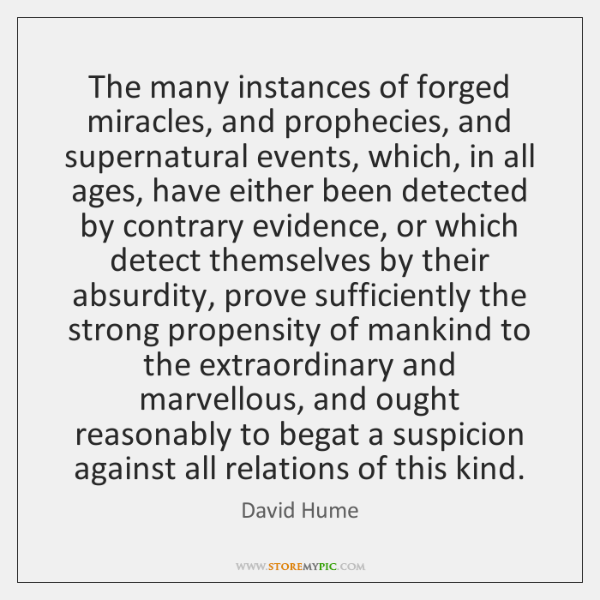 The many instances of forged miracles, and prophecies, and supernatural events, which, ...