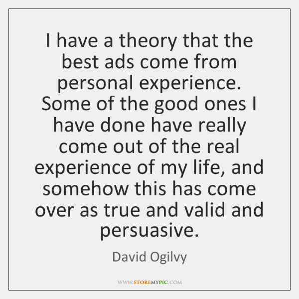 I have a theory that the best ads come from personal experience. ...