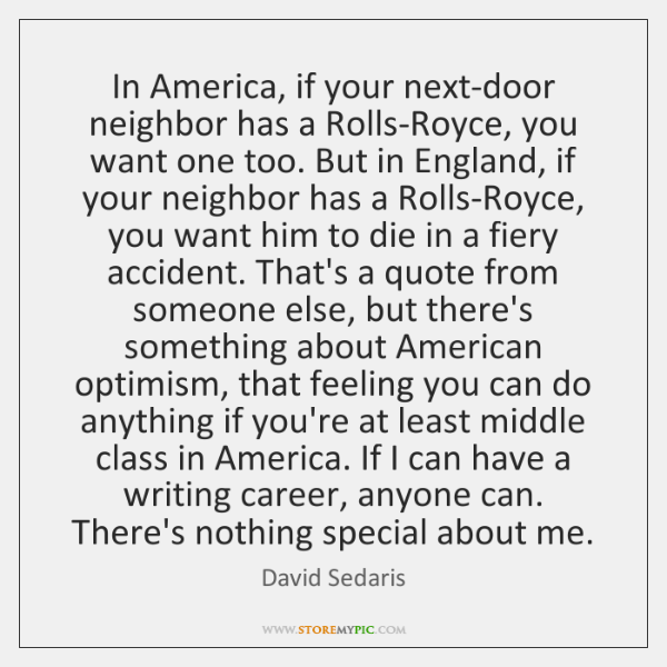 In America, if your next-door neighbor has a Rolls-Royce, you want one ...