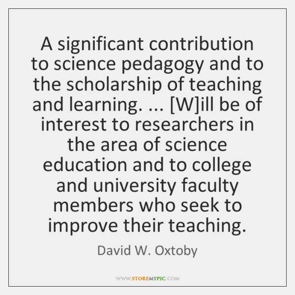 A significant contribution to science pedagogy and to the scholarship of teaching ...