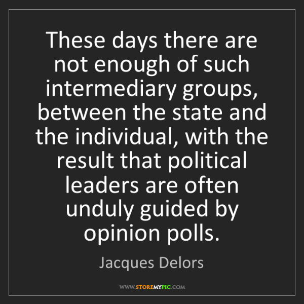Jacques Delors: These days there are not enough of such intermediary...