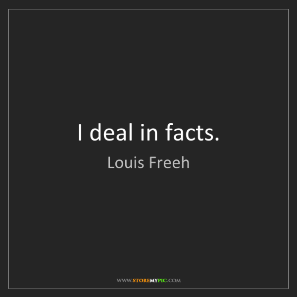 Louis Freeh: I deal in facts.