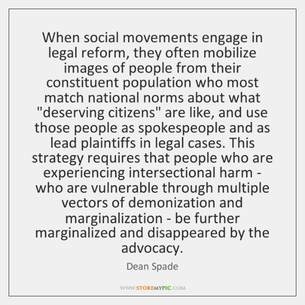 When social movements engage in legal reform, they often mobilize images of ...