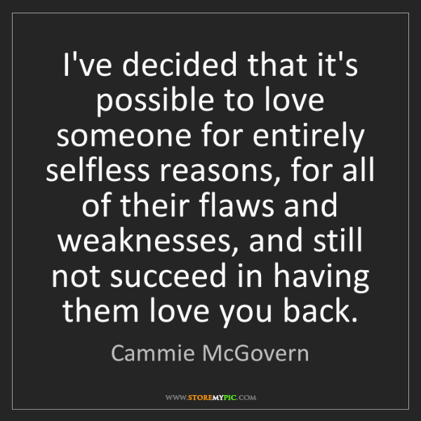 Cammie McGovern: I've decided that it's possible to love someone for entirely...