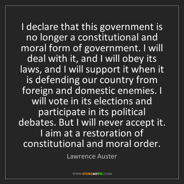 Lawrence Auster: I declare that this government is no longer a constitutional...
