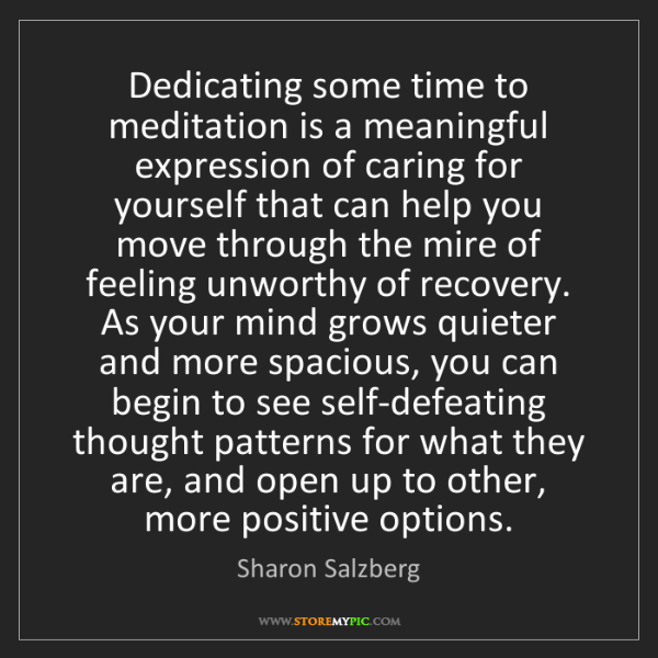 Sharon Salzberg: Dedicating some time to meditation is a meaningful expression...