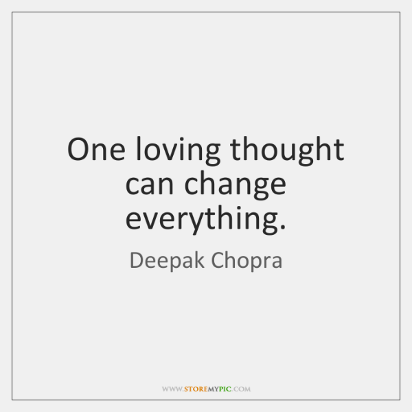 One loving thought can change everything.