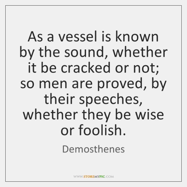 As a vessel is known by the sound, whether it be cracked ...