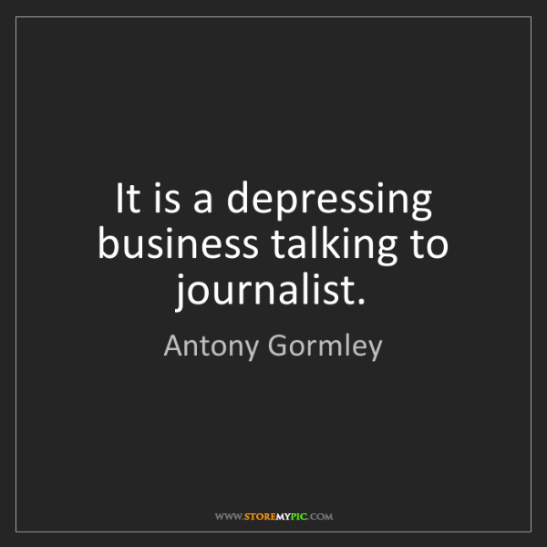 Antony Gormley: It is a depressing business talking to journalist.