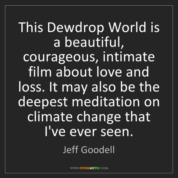Jeff Goodell: This Dewdrop World is a beautiful, courageous, intimate...
