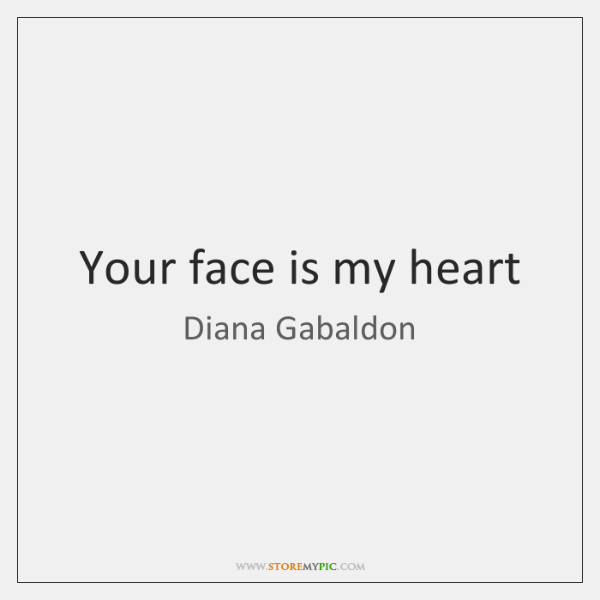 Your face is my heart
