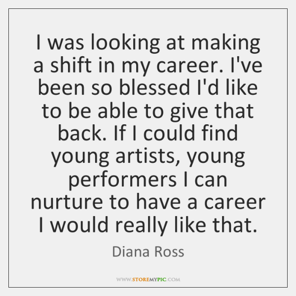 I was looking at making a shift in my career. I've been ...