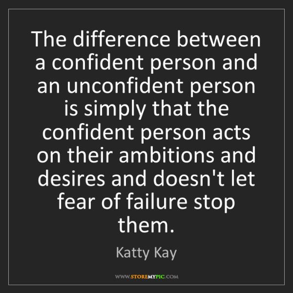 Katty Kay: The difference between a confident person and an unconfident...