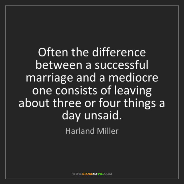 Harland Miller: Often the difference between a successful marriage and...