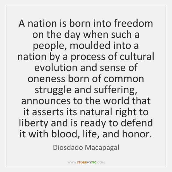 A nation is born into freedom on the day when such a ...