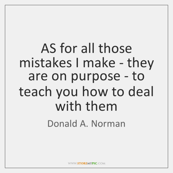 AS for all those mistakes I make - they are on purpose ...