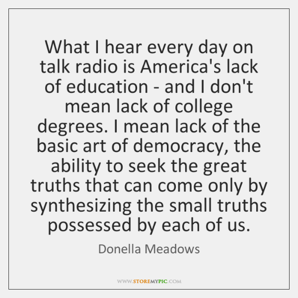 What I hear every day on talk radio is America's lack of ...