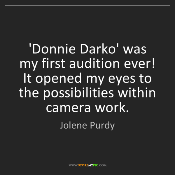 Jolene Purdy: 'Donnie Darko' was my first audition ever! It opened...