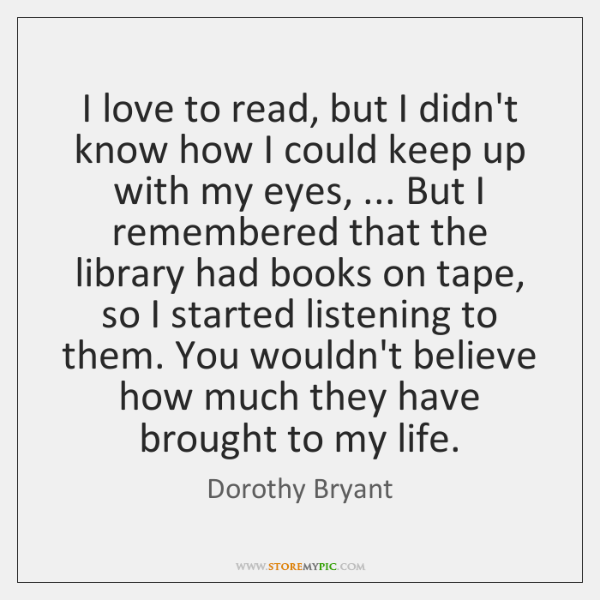 I love to read, but I didn't know how I could keep ...