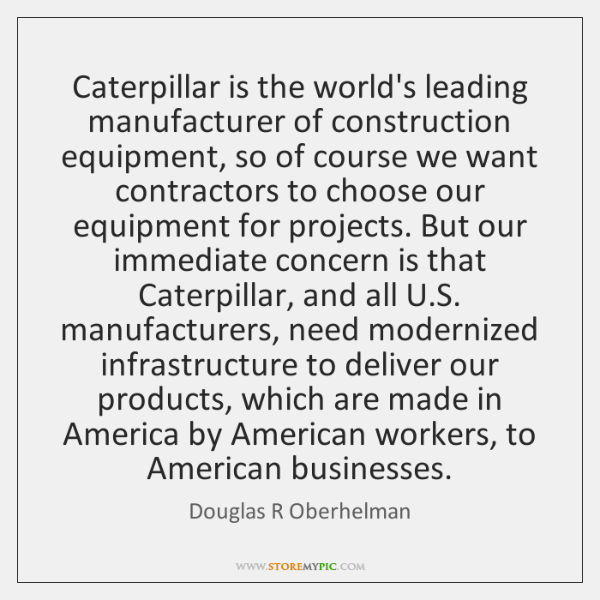 Caterpillar is the world's leading manufacturer of construction equipment, so of course ...