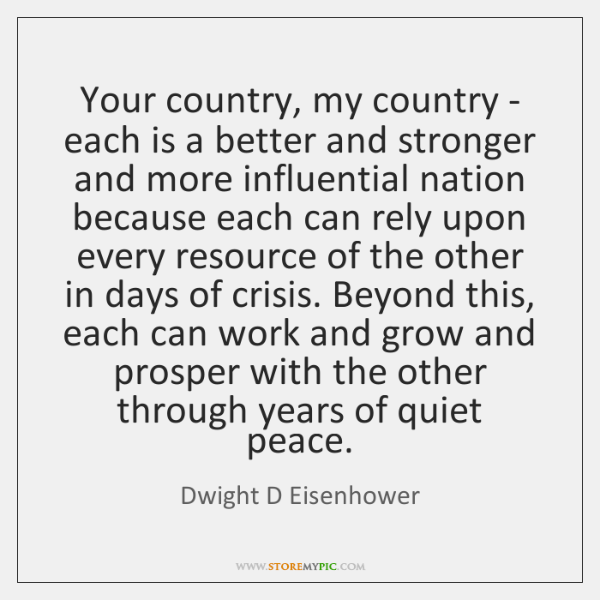 Your country, my country - each is a better and stronger and ...