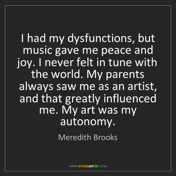 Meredith Brooks: I had my dysfunctions, but music gave me peace and joy....