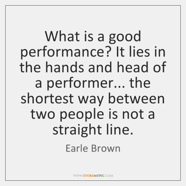 What is a good performance? It lies in the hands and head ...