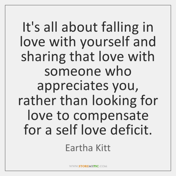 It's all about falling in love with yourself and sharing that love ...