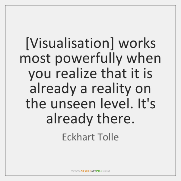 [Visualisation] works most powerfully when you realize that it is already a ...