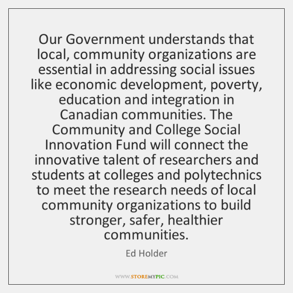 Our Government understands that local, community organizations are essential in addressing social ..