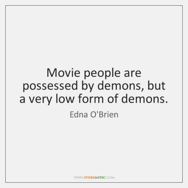 Movie people are possessed by demons, but a very low form of ...