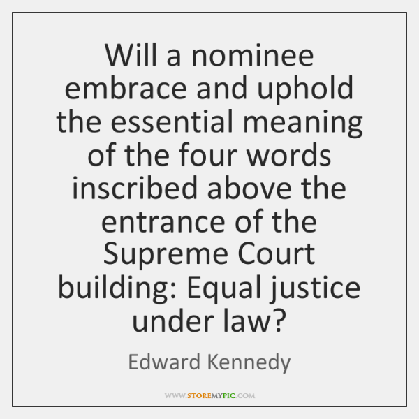 Will a nominee embrace and uphold the essential meaning of the four ...